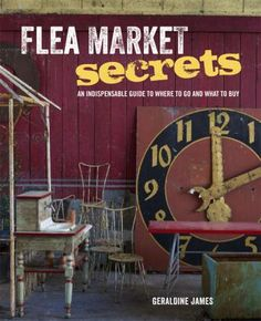 Flea Market Secrets - Ryland Peters & Small and CICO Books