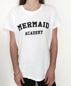 Mermaid academy Tshirt white Fashion funny slogan womens girls sassy cute  top cool gifts for lady ladies daughter sister mom wife present