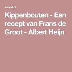 Kippenbouten - Een recept van Frans de Groot - Albert Heijn