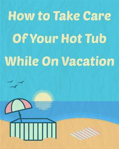 With just a little bit of extra work before you head out of town, you can sit back and enjoy your trip without worrying how your hot tub will handle being ignored for a week or more. Hot Tub Care Tips, Extra Work, Pool Maintenance, Sit Back, Hot Tubs, Take Care Of Yourself, No Worries, Spa, University