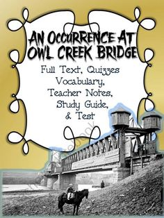An Occurrence at Owl Creek Bridge: Text, Quizzes, Guide, Test, Teacher Notes product from Study-All-Knight on TeachersNotebook.com