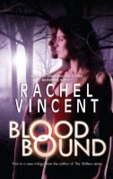 Book Jacket for: Blood bound by Rachel Vincent