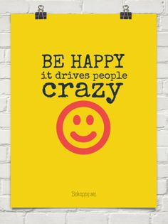 Be happy it drives people crazy #45865