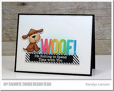 Stamps: Furever Friends Card Kit Die-namics: Furever Friends Card Kit, Stitched Alphabet, Stitched Dome STAX, Slanted Sentiment Strips, Stitched A2 Rectangle STAX Set 2 Karolyn Loncon #mftstamps