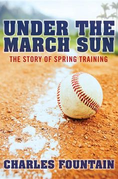 Under the March Sun: The Story of Spring Training. Why didn't I write this?!? When can I read it?