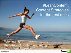 Why lean is the future of content marketing by Guillaume Decugis