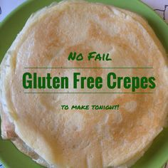 Celiac Baby!: No Fail Gluten Free Crepe Recipe Excellent crepes. very light. left out sugar.