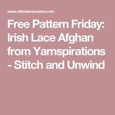 Free Pattern Friday: Irish Lace Afghan from Yarnspirations - Stitch and Unwind