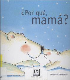 "Guido Van Genechten. ""¿Por qué, mamá?"". Editorial Edelvives (3 a 6 años) Editorial, Children's Literature, Short Stories, Libros"