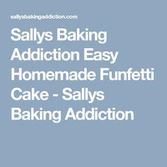 Sallys Baking Addiction Easy Homemade Funfetti Cake - Sallys Baking Addiction