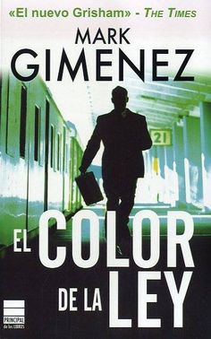 """El color de la ley"" de Mark Gimenez"