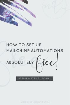 """That's right! MailChimp automations are now free! I get that some of you may be thinking, """"so what?"""" While others are busting at the seams, """"Let me at it""""! Well today I've got good news for both parties - the """"So whats"""" will be getting the lowdown because"""