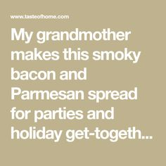 My grandmother makes this smoky bacon and Parmesan spread for parties and holiday get-togethers. For a pretty yuletide presentation, decorate you cream cheese wreath with parsley and pimientos. Holiday Snacks, Christmas Party Food, Christmas Appetizers, Christmas Cooking, Christmas Ideas, Christmas Foods, Christmas Recipes, Christmas Eve, Holiday Recipes
