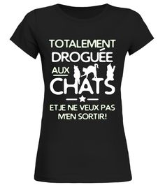 Tshirt  Droguée aux chats  fashion for men #tshirtforwomen #tshirtfashion #tshirtforwoment