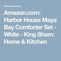 Amazon.com: Harbor House Maya Bay Comforter Set - White - King Sham: Home & Kitchen