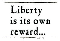 Liberty is its own reward... Go here ( http://www.pbs.org/ktca/liberty/road_q14_3.html ) for a good game for your older kid/tween about Liberty, The Declaration of Independence, Marquis de Lafayette, and more!