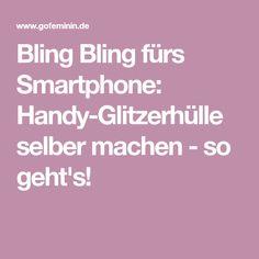 Bling Bling fürs Smartphone: Handy-Glitzerhülle selber machen - so geht's!