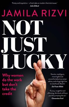 Jamila Rizvi: Not Just Lucky book exposes sexism in the workplace