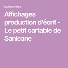 Affichages production d'écrit - Le petit cartable de Sanleane