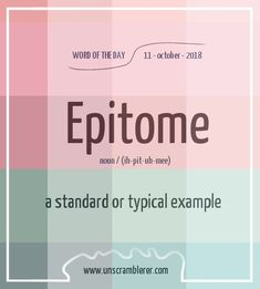 Todays #WordOfTheDay is epitome. A great dictionary word to learn #education #english #dictionary