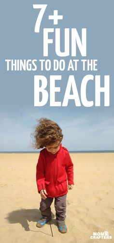 Looking for fun things to do at the beach? These family activities are good for all ages, are free (or almost free) and are great for chilly days too!