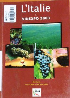 Título: L' Italie a vinexport 2003, Bordeaux du 22 juin au 26 juin 2003 /  Autor: Istituto Nazionale per il Commercio Estero. Area agro-alimentari /  Ubicación: FCCTP – Gastronomía – Tercer piso / Código: G/IT/ 663.2 I848 2003