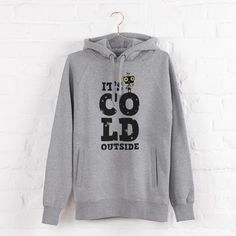 IT'S COLD OUTSIDE HOODIE  von Pia Kolle