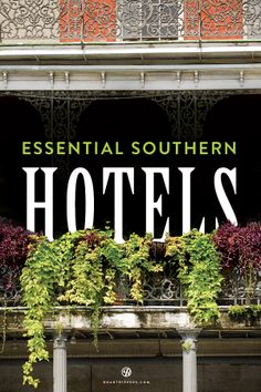 Travel to the most essential Southern hotels in America!