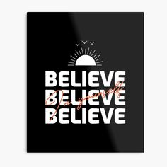 'Believe In Yourself Inspirational Typography Design' Photographic Print by Typography Inspiration, Typography Design, Create Image, Believe In You, Print Design, My Arts, Inspirational, Art Prints, Printed