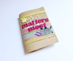 My 1st Minibook-What Matters Most scrapbook | Mindful Memory Keeping