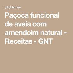 Paçoca funcional de aveia com amendoim natural - Receitas - GNT