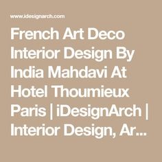 French Art Deco Interior Design By India Mahdavi At Hotel Thoumieux Paris | iDesignArch | Interior Design, Architecture & Interior Decorating eMagazine