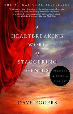 A Heartbreaking Work of Staggering Genius by Dave Eggers | 16 Books To Read If You Love San Francisco