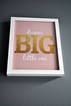 """Dream Big, Little One"" - perfect nursery wall decor! #glitter #nursery #walldecor"