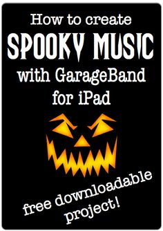 Easy ways for students to create original spooky music for storytelling activities and movie soundtracks: sample project from iPad Projects for the Music Classroom ebook by Katie Wardrobe  http://www.midnightmusic.com.au/2013/10/how-to-create-spooky-music-using-garageband-for-ipad/