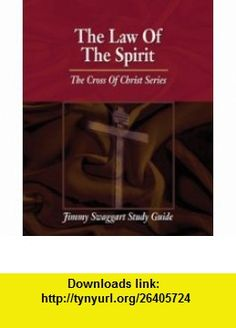 The Law of the Spirit (The Cross of Christ Series) Jimmy Swaggart ,   ,  , ASIN: B0065T5OS8 , tutorials , pdf , ebook , torrent , downloads , rapidshare , filesonic , hotfile , megaupload , fileserve