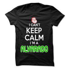 (Tshirt Best Produce) Keep Calm ALVARADO Christmas Time 0399 Cool Name Shirt Teeshirt Online Hoodies, Tee Shirts