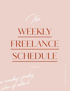 The weekly freelance schedule—how to organize your work week for success Business Advice, Business Planning, Online Business, Career Advice, Business Articles, Goal Planning, Business Coaching, Life Coaching, Web Design