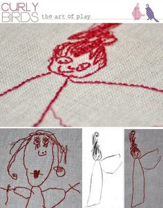 embroider your kids artwork- now maybe I can throw away the thousands of papers I have kept over the years :)