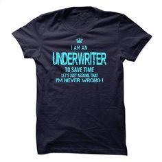 I am an Underwriter T Shirt, Hoodie, Sweatshirts - tshirt design #teeshirt #fashion