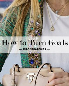 When youre clear on the difference between your goals and strategies, youll be more in touch with the big-picture purpose of what youre striving for.