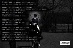 Dressage. This is completely true. It is so beautiful.