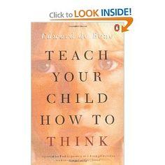 Teach Your Child How to Think: Edward de Bono: 9780140238303: Amazon.com: Books