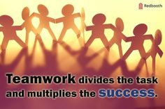 Teamwork divides the task and multiples the success -SG