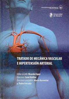 Tratado de mecánica vascular e hipertensión arterial / [editor en jefe: Ricardo Esper ; director general: Carol Kotliar ; directores asociados: Marta Barontini, Pedro Forcada]