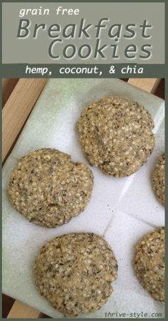 Grain Free Hemp Seed Breakfast Cookies with coconut and chia!  I may sub some chopped nuts and flax meal for the hemp seeds. (Breakfast Cookies)