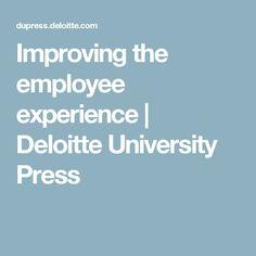 Improving the employee experience | Deloitte University Press