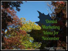Dental Marketing Ideas from Hayden Consulting Betty Hayden - Dental Marketing ideas for November Chiropractic Marketing ideas