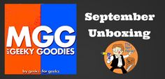 My Geeky Goodies Is Probably The Best Box Ever! - Unboxing And Review – September 2014