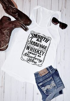 b437fa94d3896b Smooth As Tennessee Whiskey Sweet As Strawberry Wine